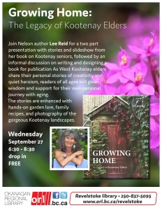 Growing Home: the legacy of the Kootenay elders @ Revelstoke Library | Revelstoke | British Columbia | Canada