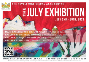In the Gallery - July Exhibition @ Revelstoke Visual Arts Centre